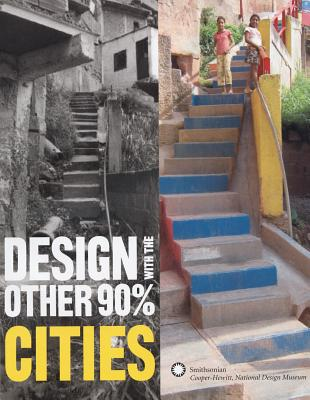 Design with the Other 90% By Smith, Cynthia E.